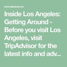 Inside Los Angeles: Getting Around - Before you visit Los Angeles, visit TripAdvisor for the latest info and advice, written for travellers by travellers.