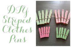 Linen, Lace, & Love: DIY: Striped Clothes Pins