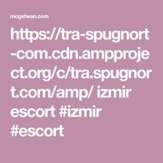 https://tra-spugnort-com.cdn.ampproject.org/c/tra.spugnort.com/amp/  izmir escort  #izmir #escort