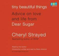 Truly superb! Life can be hard, life can be great. For years, the anonymous author of Dear Sugar was the one to turn to for advice. Now, the best of Cheryl Strayed's online columns are collected in one place for you to enjoy-- and learn from.