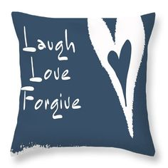 Laugh Love Forgive Inspirational Quote Throw Pillow by Irene Irene