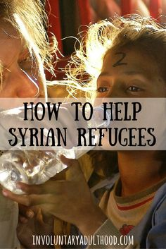 Want to help Syrian refugees, but aren't sure how? Here is a comprehensive list of charities and organizations to which you can donate both money and goods.