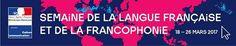 La Semaine de la langue française et de la Francophonie, du 18 au 26 mars 2017