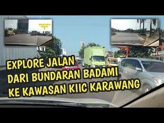 Explore Jalan Dari Bundaran Badami Ke Kawasan KIIC Karawang - YouTube Channel, Explore, Videos, Youtube, Exploring, Youtubers, Video Clip