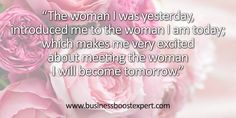 Be excited about the woman you were, the woman you are and the woman you are becoming! #Inspiration #Quote
