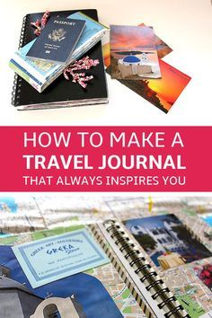 How to Make a Travel Journal that Always Inspires You (Tutorial)