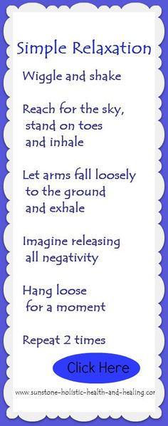 Simple relaxation technique.  www.sunstone-holistic-health-and-healing.com