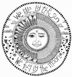 We live by the sun, We feel by the moon awesome quote to go with a sun and moon tattoo