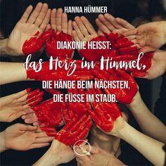 Diakonie heißt: das Herz im Himmel, die Hände beim Nächsten, die Füße im Staub. | Hannah Hümmer . . . #Glaube#ohnelimitgeliebt#ohnelimit#liebe#hoffnung#impuls#zuspruch#christianquote#tag#tagespost#kirche#motivation#inspiration#mut#ermutigung#sprüche#crossequalslove#christ#christlich