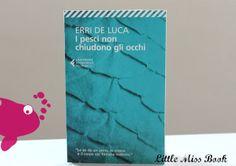 I pesci non chiudono gli occhi di Erri De Luca - Little Miss Book