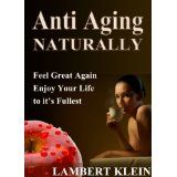 Anti-Aging - Natural Ways to a Better You (Kindle Edition)By Lambert Klein How To Better Yourself, Stunts, Schools, Anti Aging, Kindle, Graffiti, Universe, Healing, Wellness