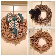 burlap wreaths - I make all sorts of varieties.  Chevron, floral print, scroll, natural….with our without bows…with our without wooden letters