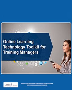 """Learn about the latest and popular technological tools by downloading this  - Free E-book """"Online Learning Technology Toolkit for Training Managers"""""""