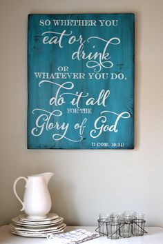 So whether you eat or drink or whatever you do, do it all for the glory of God || wood sign by Aimee Weaver Designs
