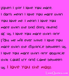 I LOVE YOU MORE THEN WORDS CAN SAY FOREVER AND A DAY!