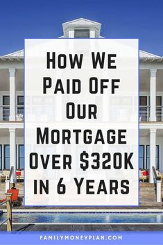 Here's the story of how we paid off our mortgage in just 6 years.