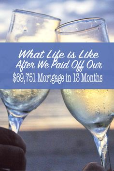 What Life is Like After We Paid Off Our $69,751 Mortgage in 13 Months