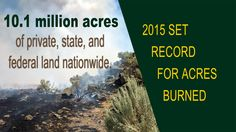 2015 was a record setting year in terms of acres burned from wildland fires