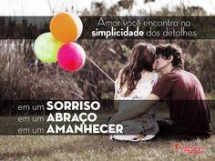 Amor você encontra na simplicidade dos detalhes: em um sorriso, em um abraço, em um amanhecer. #amor #vida #romance #love #mca