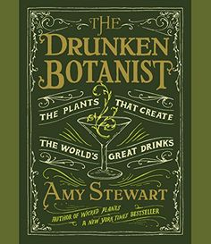 The Drunken Botanist The Plants That Create the Worlds Great Drinks -- Details can be found by clicking on the image.