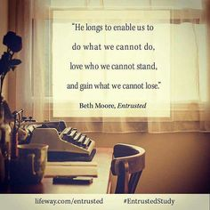 Love this! Lifeway.com/Entrusted #EntrustedStudy Study Quotes, Book Quotes, Entrusted Beth Moore, Beth Moore Quotes, Words Of Wisdom Love, New Bible, Uplifting Thoughts, Girl Boss Quotes, Daily Encouragement