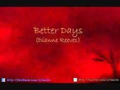 Dianne Reeves – Better Days Lyrics   Genius Lyrics