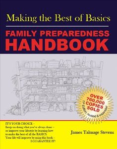 Making the Best of Basics: Family Preparedness Handbook by James Talmage Stevens http://www.amazon.com/dp/1934275182/ref=cm_sw_r_pi_dp_D-jZtb0AW8T2QV11