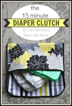 15 minute diaper clutch.  Very cute if you want to just throw it in your bag. #sewing #patterns