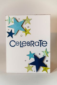 """Celebrate"" such an easy card to make, use star punches scrap paper and away you go! idea by Scrapbook.com. Birthday card."