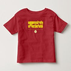 Aggressively Affectionate Kids' T Toddler T-shirt - diy cyo customize create your own personalize