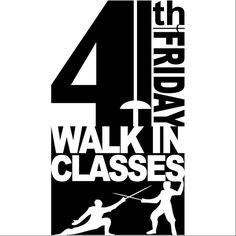 Don't forget! This Friday is Fourth Friday! Ever wanted to try out fencing? Maybe just one time? Not sure if you want to do a whole month? Try the WALK-IN FENCING CLASS PROGRAM! Anybody (ages 7) can sign up for one of the classes this Friday. Pre-registration is not required! All equipment is provided. Bring your friends! Bring your spouse! Bring your girlfriend/boyfriend! Everyone played swords when they were kids! Whether you pretended you were a Robin Hood Luke Skywalker or Jack Sparrow…