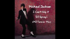 "Michael Jackson ""I Can't Help it"" (DJ Spivey's MJ Forever Mix)"