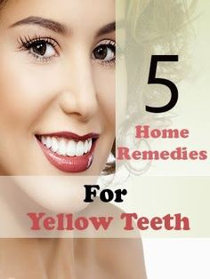 5 home remedies for yellow teeth