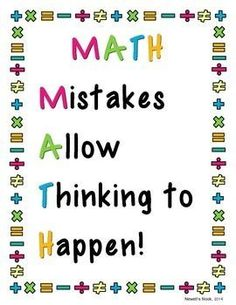 Newell's Nook features this colorful poster with the acronym MATH: Mistakes Allow Thinking to Happen. It is a tool for teachers who teach growth mindset in their classrooms and support students in seeing the power of mistakes in the learning process. Math Resources, Math Activities, Classroom Quotes, Math Teacher Quotes, Math Sayings, Classroom Signs, Math Poster, Math Intervention, Third Grade Math