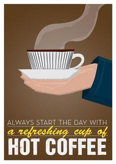 Siempre empieza el día con una refrescante taza de café caliente!