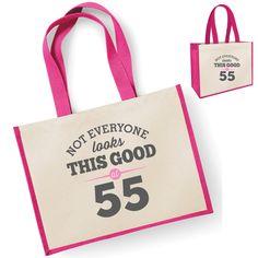 Not Everyone Looks this Good at 55, 55th Birthday Bag, 55th Birthday Gift, Womens Bag, Ladies Shopping Bag, Present, Tote Bag, Birthday Idea, Personalised Gift, Keepsake