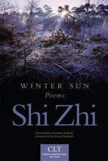 Winter Sun  Poems (Chinese Literature Today Book Series), 978-0806142418, Jonathan Stalling, University of Oklahoma Press; Bilingual edition