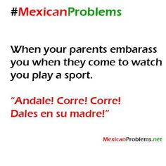 Mexican Problem #3491 - Mexican Problems Haha this is probably my kids scenario...