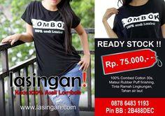 Kaos Lombok. Buatan Lasingan!. 100% aseli Lombok. Website: www.Lasingan.com.