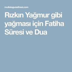 Rızkın Yağmur gibi yağması için Fatiha Süresi ve Dua Allah, Pray, Quotes, Istanbul, Crafts, Facts, Trapillo, Quotations, Manualidades