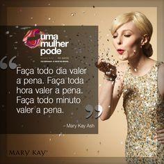 Simplesmente faça valer a pena. http://www.marykay.com.br/50-anos.html #marykay