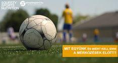 Futball meccs előtti étkezés Soccer Ball, Sports, Hs Sports, European Football, Sport, Futbol, Football