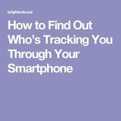 How to Find Out Who's Tracking You Through Your Smartphone
