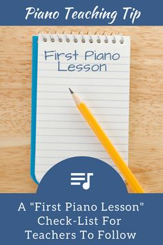The Piano Teacher's First Lesson Check List… Are You Including These 10 Things? | Teach Piano Today