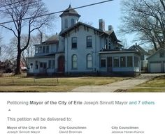 I created a petition to be sent to the Mayor of Erie and City Council. The petition demands that legislation be passed immediately to outlaw the demolition of property within the City of Erie that is listed on the National Register of Historic Places listings in Erie County, Pennsylvania.