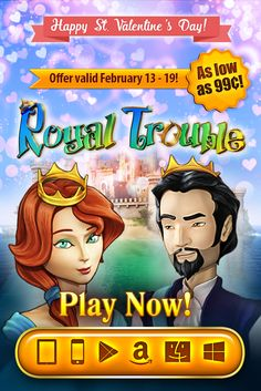 Save big with G5's Valentine's Day SALE! Between buying gifts for your beloved and spending the most romantic day of the year together, don't forget to take advantage of our special deal! Get Royal Trouble: Hidden Adventures at up to 80% off from January 13th-19th. Download it for iPad, iPhone, Google Play, Kindle Fire, Mac or Windows – your choice.
