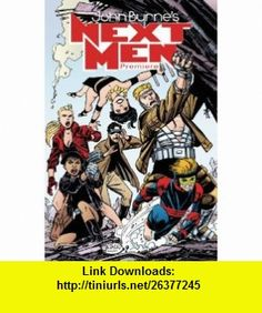 Next Men Premiere Edition Volume 1 (John Byrnes Next Men) (v. 1) (9781600103650) John Byrne , ISBN-10: 1600103650  , ISBN-13: 978-1600103650 ,  , tutorials , pdf , ebook , torrent , downloads , rapidshare , filesonic , hotfile , megaupload , fileserve