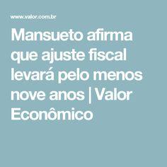 Mansueto afirma que ajuste fiscal levará pelo menos nove anos | Valor Econômico