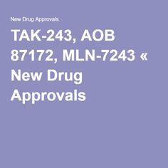 TAK-243, AOB 87172, MLN-7243 « New Drug Approvals