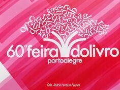 Blog do Professor Andrio: ESPECIAL: 60ª FEIRA DO LIVRO DE PORTO ALEGRE